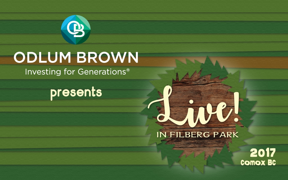 Odlum Brown Limited presents the 2017 LIVE! In Filberg Park concerts in Comox, BC.